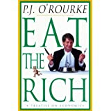 Eat the Richby P. J. O'Rourke