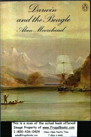 Darwin and the Beagle, Alan Moorehead