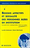 Besoins affectifs et sexualit des personnes ges en institution : Le Savoir et le 