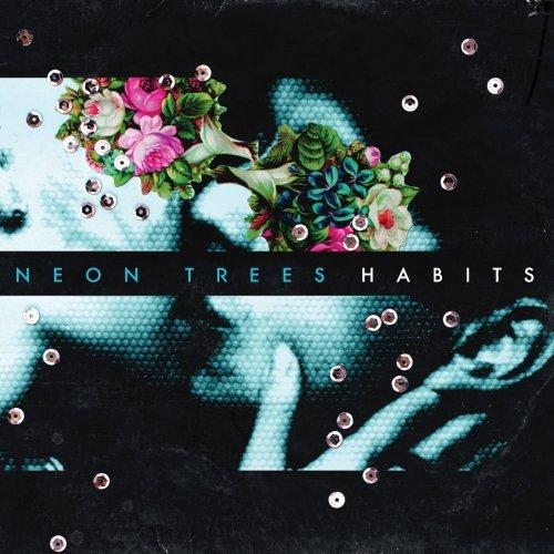 Neon Trees - Habits (Bonus Track Version) - Zortam Music