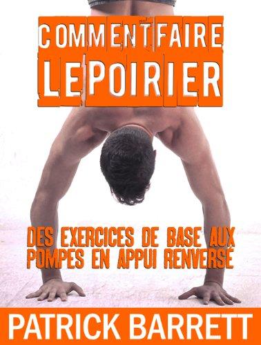 Couverture du livre Comment faire le poirier: Des exercices de base aux pompes en appui renversé