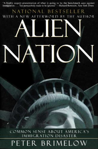 Alien Nation: Common Sense About America`s Immigration Disaster