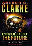Profiles of the Future : An Inquiry into the Limits of the Possible
