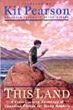 This Land: A Cross-Country Anthology of Canadian Fiction for Young Readers (014038989X) by Pearson, Kit