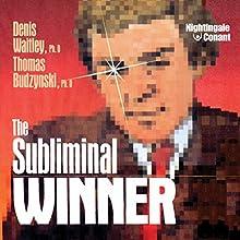 The Subliminal Winner Discours Auteur(s) : Denis Waitley, Thomas Budzynski Narrateur(s) : Denis Waitley, Thomas Budzinski