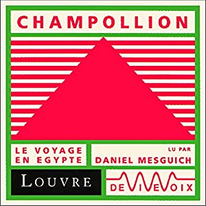 Champollion, le voyage en Egypte Hörbuch