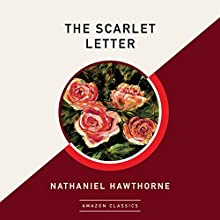 The Scarlet Letter | Livre audio Auteur(s) : Nathaniel Hawthorne Narrateur(s) : Dick Hill