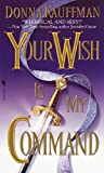 Your Wish Is My Command (0553582410) by Kauffman, Donna