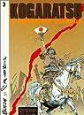 Kogaratsu, tome 3 : Le Printemps écartelé