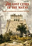Fabio Boubon The Lost Cities of the Mayas: The Life, Art and Discoveries of Frederick Catherwood (Explorers & Artists)