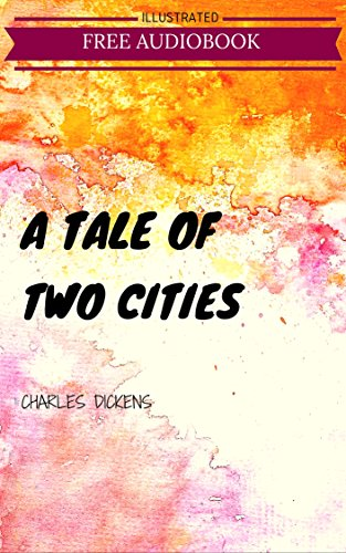 A Tale Of Two Cities: By Charles Dickens : Illustrated