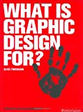 img - for What is Graphic Design For? (Essential Design Handbook) book / textbook / text book