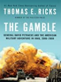 The Gamble: General David Petraeus and the American Military Adventure in Iraq, 2006-2008 (Thorndike Nonfiction) (1410414116) by Ricks, Thomas E.