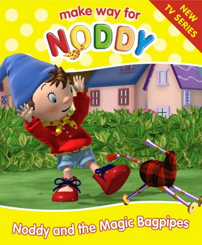 Noddy and the Magic Bagpipes (Make Way for Noddy)