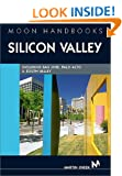Moon Handbooks: Silicon Valley 2 Ed: Including San Jose, Palo Alto, and South Valley Martin Cheek