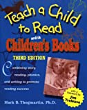 Teach a Child to Read With Children's Books: Combining Story Reading, Phonics, and Writing to Promote Reading Success