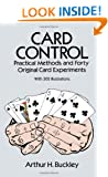 Card Control: Practical Methods and Forty Original Card Experiments
