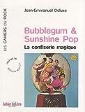 echange, troc Jean-Emmanuel Dubois - Bubblegum et Sunshine Pop