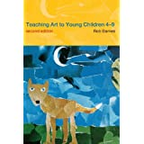 Teaching Art to Young Children 4-9 ~ Rob Barnes