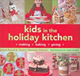 img - for Kids in the Holiday Kitchen: Making, Baking, Giving book / textbook / text book