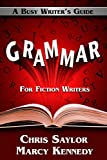 Grammar for Fiction Writers (Busy Writers Guides Book 5)