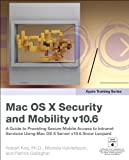 img - for Apple Training Series: Mac OS X Security and Mobility v10.6: A Guide to Providing Secure Mobile Access to Intranet Services Using Mac OS X Server v10.6 Snow Leopard book / textbook / text book