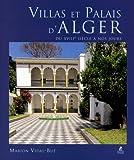 echange, troc Marion Vidal-Bué - Villas et palais d'Alger : Du XVIIIe siècle à nos jours