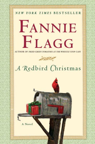 A Redbird Christmas  A Novel, Fannie Flagg