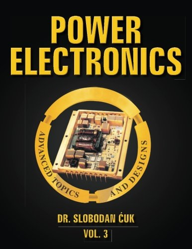 Power Electronics: Advanced Topics and Designs: NEW (Volume 3) (Design Electronics compare prices)