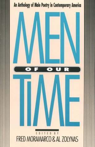 Men of Our Time: An Anthology of Male Poetry in Contemporary America, Fred Moramarco
