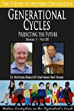 Generational Cycles-Predicting the Future (The Future of Western Civilization Series 1)