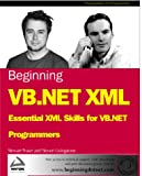 img - for Beginning VB.NET XML: Essential XML Skills for VB.NET Programmers book / textbook / text book