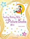 Teaching Thinking Skills with Picture Books K-3