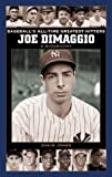 Joe DiMaggio: A Biography (Baseball's All-Time Greatest Hitters) (0313330220) by Jones, David