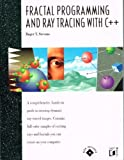 Fractal Programming and Ray Tracing With C++ (1558511180) by Stevens, Roger T.