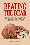 img - for Beating the Bear: Lessons from the 1929 Crash Applied to Today's World book / textbook / text book
