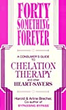 Forty Something Forever: A Consumers Guide to Chelation Therapy and Other Heart Savers