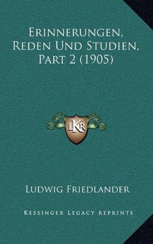 Erinnerungen, Reden Und Studien, Part 2 (1905)