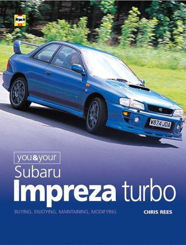 you-and-your-subaru-impreza-turbo-buying-enjoying-maintaining-and-modifying-you-your