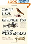 Zombie Birds, Astronaut Fish, and Oth...