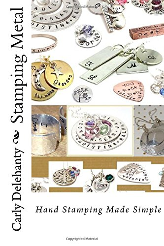 http://www.amazon.com/Stamping-Metal-Personalizing-Creating-special/dp/1519633203/ref=sr_1_1?s=books&ie=UTF8&qid=1451783800&sr=1-1&keywords=carly+delehanty