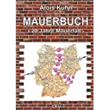 """Mauerbuch - 20 Jahre Mauerfall -: Karikaturen von Alois Kuhnvon """"Christine Faust"""""""