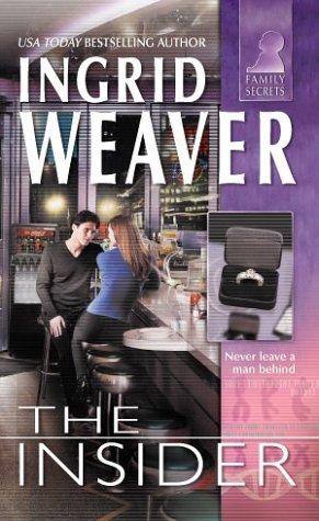 The Insider (Family Secrets), INGRID WEAVER