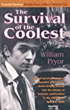 Survival of the Coolest: A Darwins Death Defying Journey into the Interior of Addiction (1904555136) by William Pryor