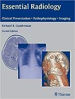 Essential Radiology: Clinical Presentation, Pathophysiology, Imaging