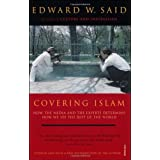 Covering Islam: How the Media and the Experts Determine How We See the Rest of the World (Fully Revised Edition)by Edward W Said