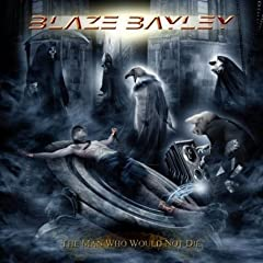 Blaze Bayley – The Man Who Would Not Die (2008)