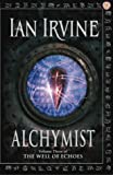 Alchymist (Well of Echoes) (1841492337) by Ian Irvine
