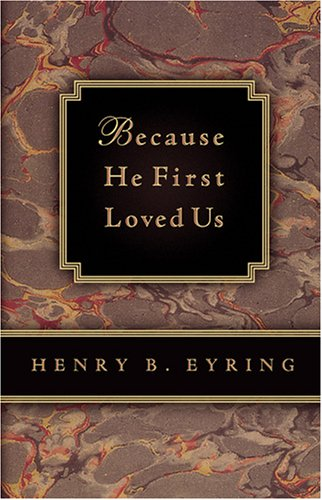 Because He First Loved Us, HENRY B. EYRING