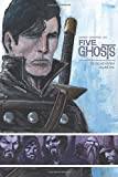 Five Ghosts Deluxe Edition Volume 1 (Five Ghosts Deluxe Ed Hc)